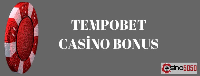 tempobet casino bonus