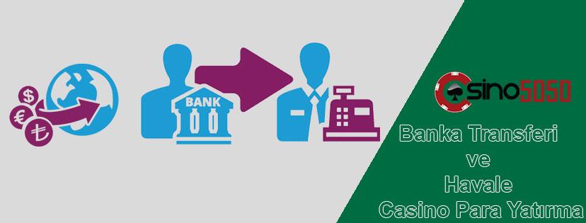 Banka Transferi ve Havale ile Casino Para Yatırma
