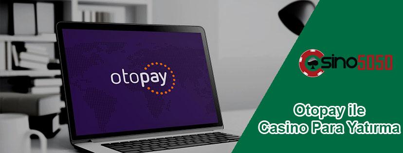 Otopay Casino Para Yatırma ve Çekme