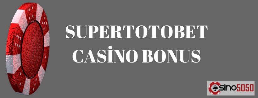 supertotobet casino bonus