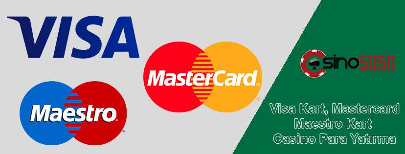 Visa Kart, Mastercard, Maestro Kart Casino Para Yatırma