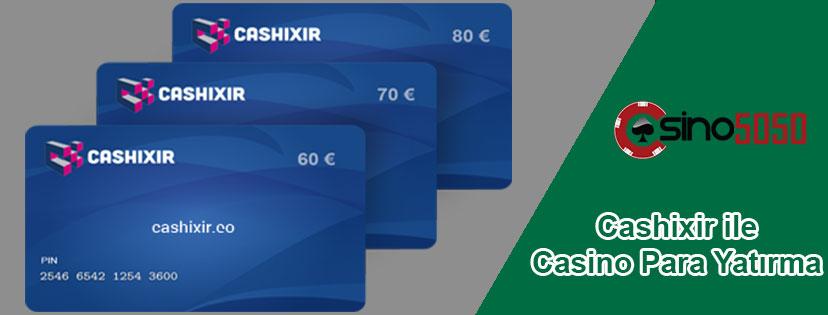 Cashixir Casino Para Yatırma ve Para Çekme