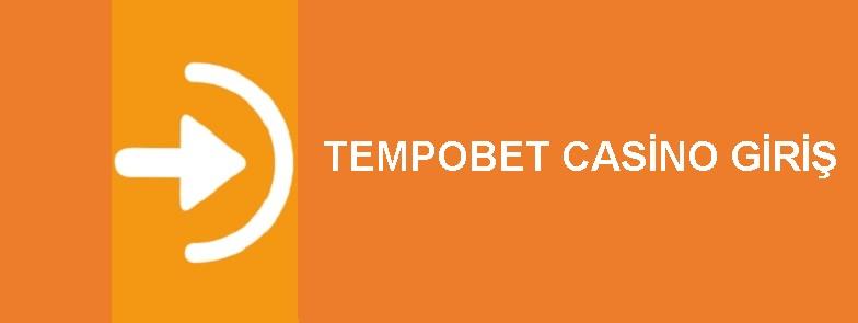 tempobet casino giriş